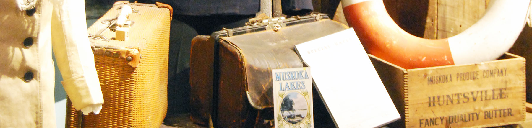 an inside look at the Muskoka Museum and artifacts