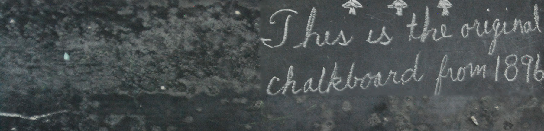 This is the original chalkboard from 1896